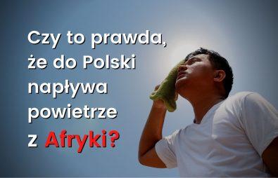 Kopia Czy to prawda, że do Polski napływa powietrza z Afryki